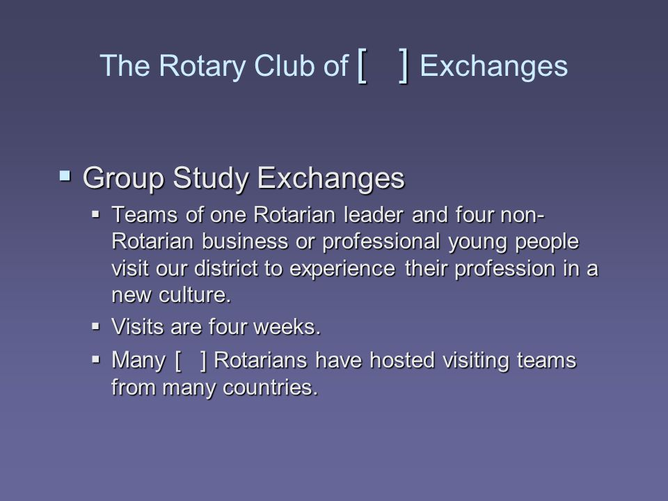 The Rotary Club of [ ] Exchanges